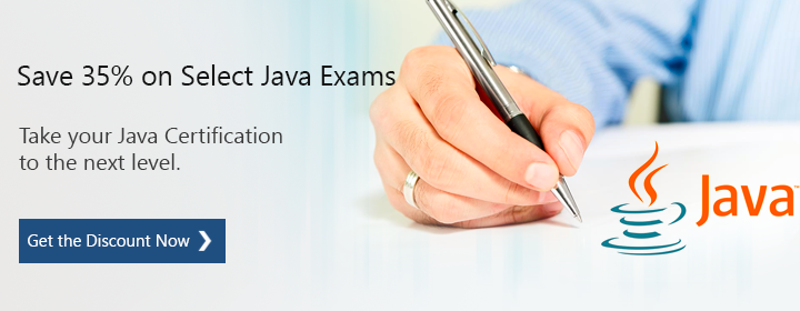 Save 35% on Select Java Exams. Take your Java Certification to the next level? Get the discount now.