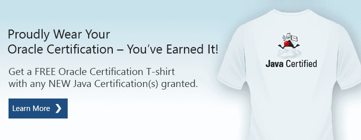 Proudly Wear Your Oracle Certification - You've Earned It! Get a free Oracle Certification t-shirt with any NEW Java Certifications(s) granted.